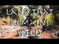 Land That Remains Wild