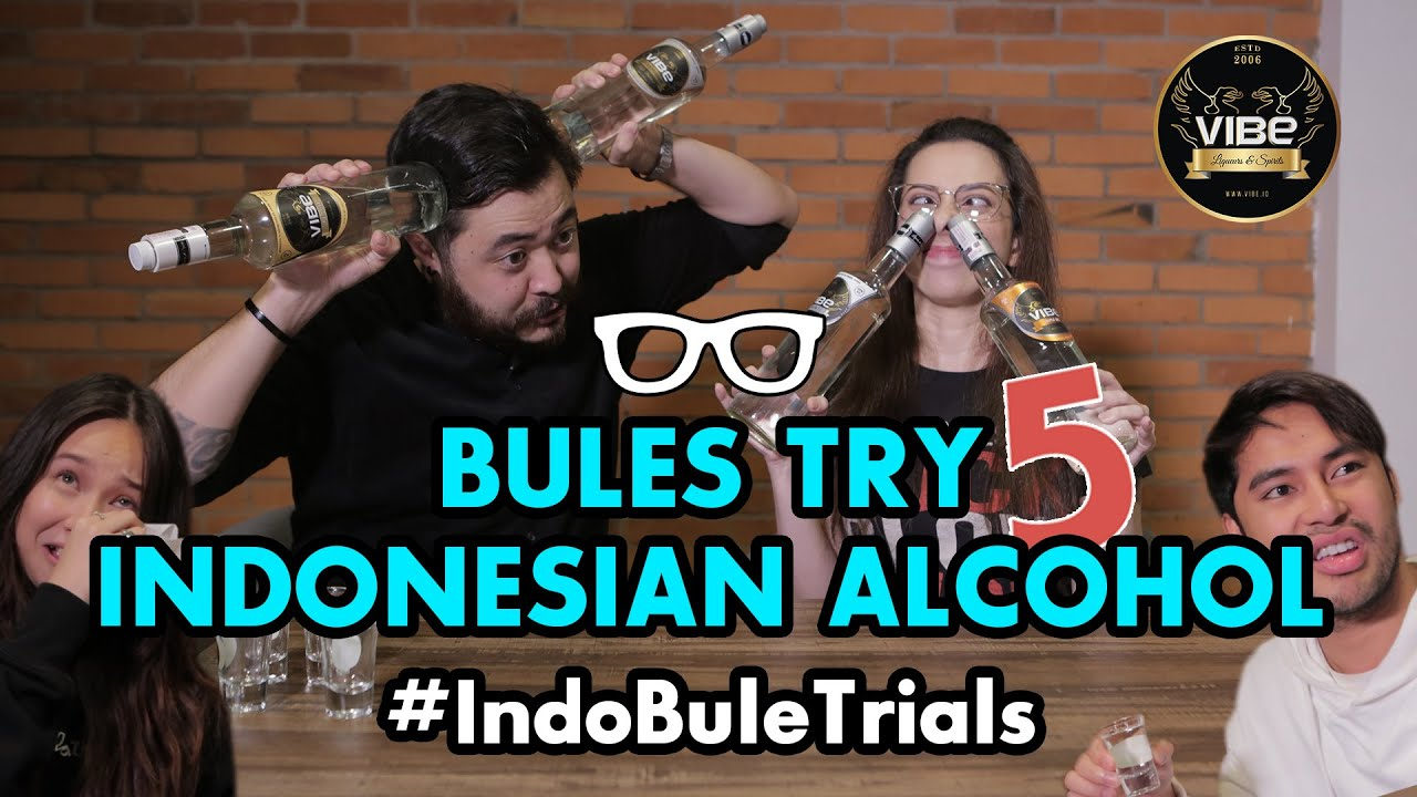 #IndoBuleTrials: Bules Try Indonesian Alcohol 5
