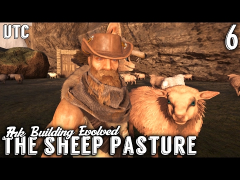 Ark Building Evolved :: Episode 6 :: The Sheep Pasture and an Ark Ovis Barn  :: UniteTheClans