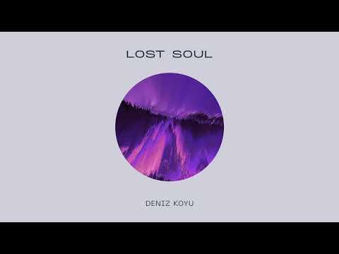 Deniz Koyu – Lost Soul