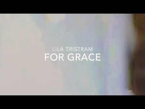 Lila Tristram - For Grace
