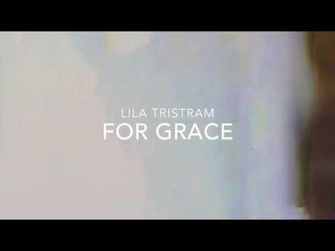 Lila Tristram - For Grace