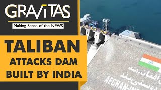Gravitas: India's fears come true: Taliban targets Indian project
