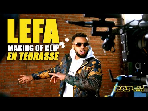Lefa - Making Of R.A.P. R&B Du Clip En Terrasse