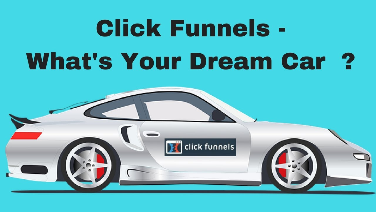 The 9-Minute Rule for Clickfunnels Dream Car