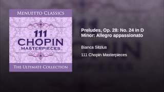 Preludes, Op. 28: No. 24 in D Minor: Allegro appassionato