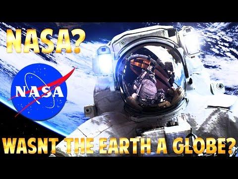 FLAT EARTH - NASA? Wasn't the Earth a Globe?