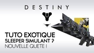 Destiny Tuto FR : Obtenir le Sleeper Simulant ? Nouvelle Quête Exotique !