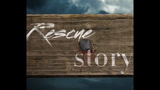 """Easter 2021 - """"Rescue Story"""""""