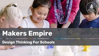 Makers Empire | Design Thinking for Schools | 3D Printing | Education | Classroom |