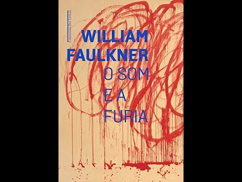 #Comentando: O som e a fúria (William Faulkner)