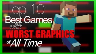 Gambar cover Top 10 Best Games with the Worst Graphics of All Time