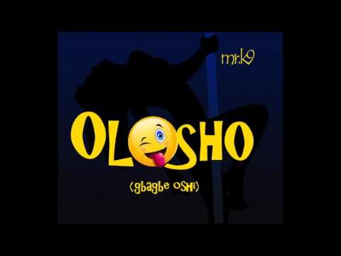 Mr. K9 - Olosho (gbagbé oshi)