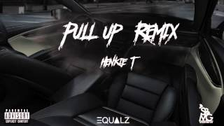 Henkie T (SBMG) - Pull Up (Remix)