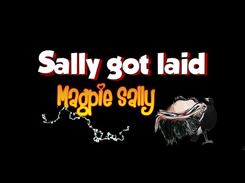 Sally got laid by Magpie Sally