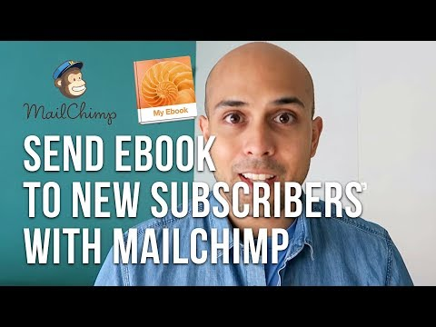 How To Send Your Ebook To New Subscribers Using MailChimp (2018)