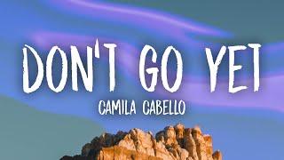 Download Camila Cabello - Don't Go Yet (Lyrics)