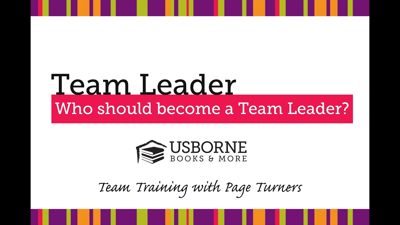 who should become an usborne team leader who should become an usborne team leader