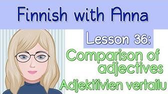 Learn Finnish! Lesson 36: Comparison of adjectives - Adjektiivien vertailu
