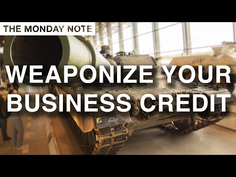 Weaponize Your Business Credit - The Monday Note