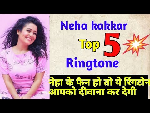 neha-kakkar-top-5-ringtones-||-neha-kakkar-song-ringtone-download-||-neha-kakkar-ringtone