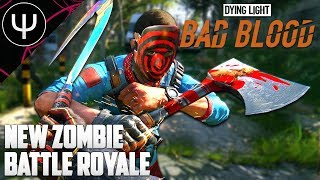 Dying Light: Bad Blood — NEW ZOMBIE Battle Royale Game!