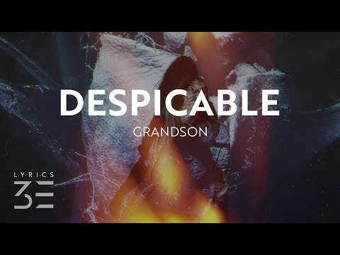 grandson - Despicable (Lyrics / Lyric Video)