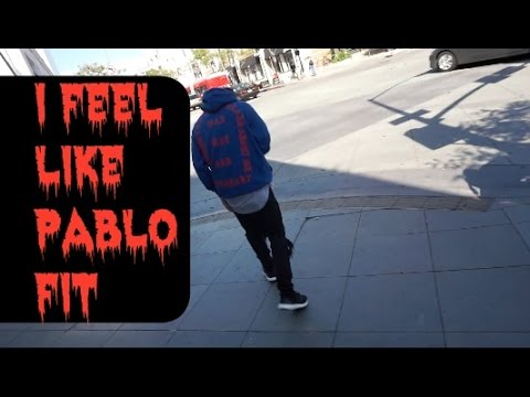 I FEEL LIKE PABLO FIT ( FIT #4 )