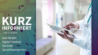 Ada Health, Digitalmedizin, Darknet, Sprachassistenten | Kurz informiert vom 17.10.2019