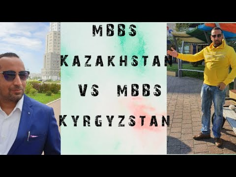 MBBS in Kazakhstan vs MBBS in Kyrgyzstan.