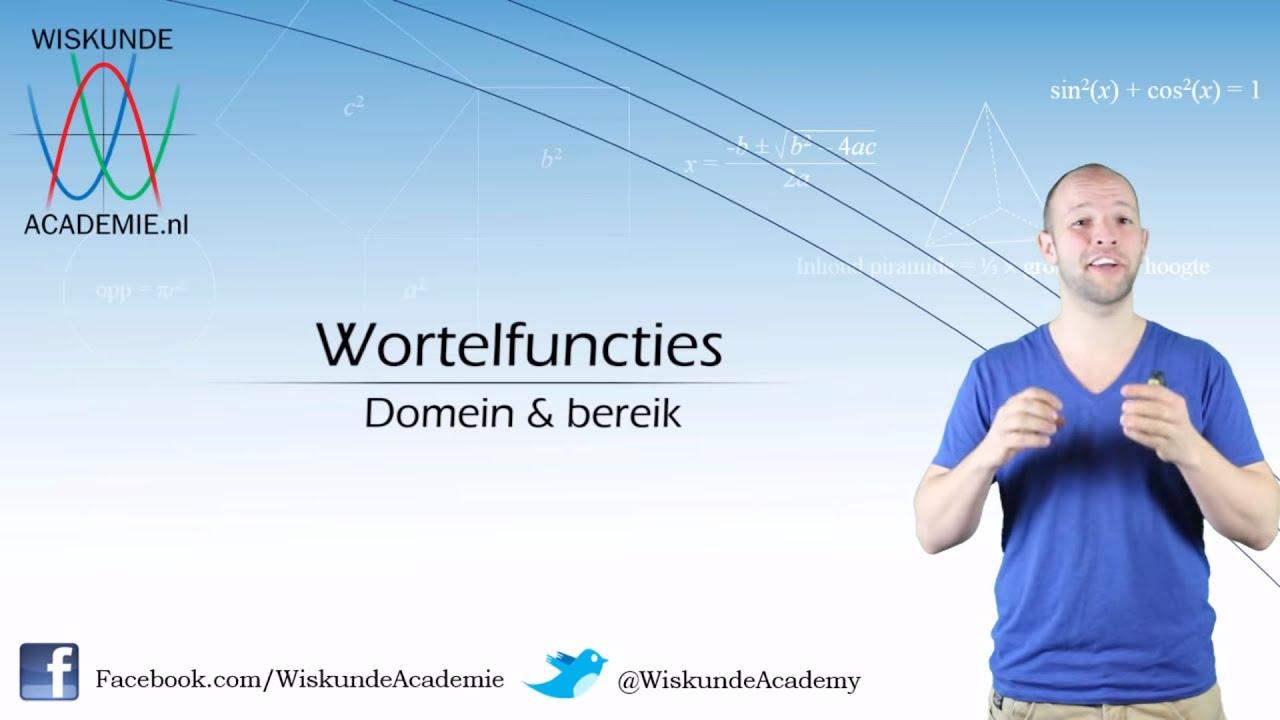 Wortelfuncties - domein en bereik - WiskundeAcademie - YouTube: www.youtube.com/watch?v=4ILN_VRZuEE