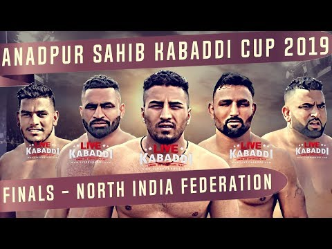 🔴LIVE - Anandpur Sahib Kabaddi Cup 2019 FINALS | North India Federation