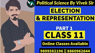 Election and Representation || Part 1 || 11th Political Science || NCERT