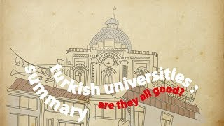 (Summary) Turkish Universities: Are They All Good? (3/3) - Talk About It! #5