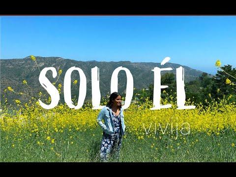 Vivija - Solo Él - Video Oficial (Música Católica)