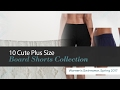 10 Cute Plus Size Board Shorts Collection Women's Swimwear, Spring 2017