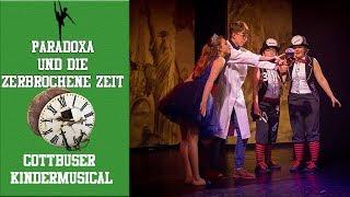 Cottbuser Kindermusical - Paradoxa und die zerbrochene Zeit (Auszug)