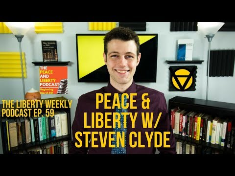 Peace & Liberty with Steven Clyde Ep.  59