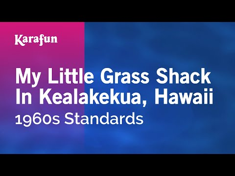 Karaoke My Little Grass Shack In Kealakekua, Hawaii - 1960s Standards *