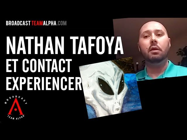 NATHAN TAFOYA - Lifelong ET Contact Experiencer - Message For Humanity