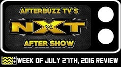 WWE NXT for July 27th, 2016 Review & After Show | AfterBuzz TV