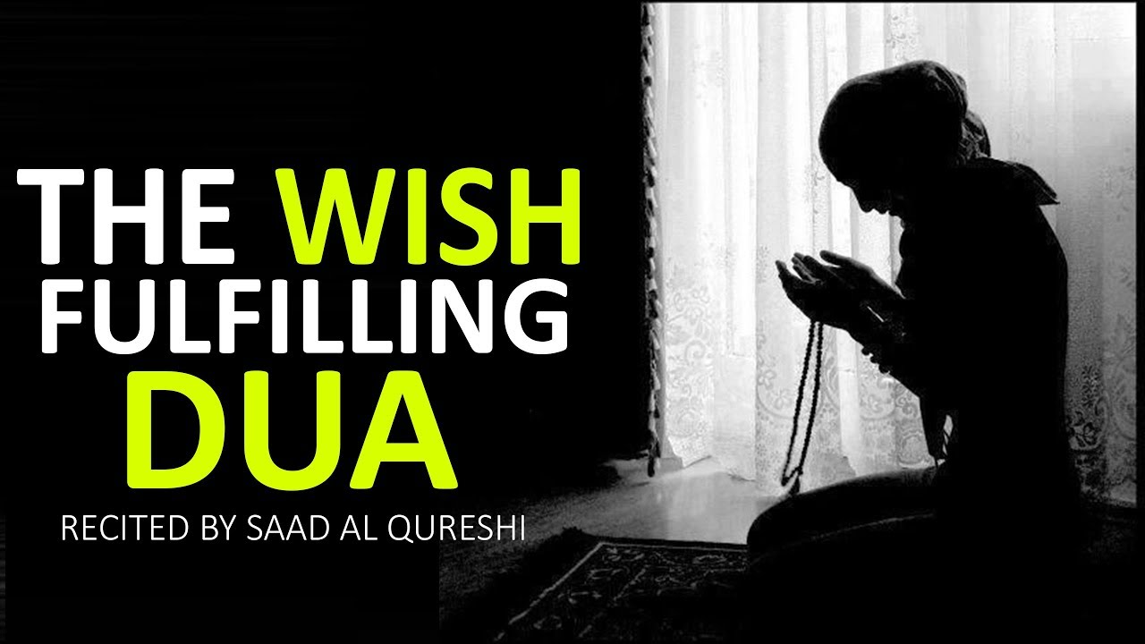 MAKE YOUR ANY WISH COME TRUE USING THIS DUA!!! *POWERFUL*