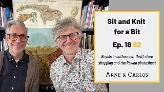 Sit and Knit for a Bit with ARNE & CARLOS - Ep. 18, season 2.