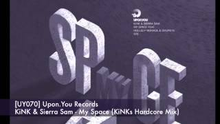 UY070 KiNK & Sierra Sam - My Space feat Hollis P Monroe (KiNKs Hardcore Mix)