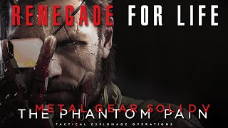 Renegade for Life: Metal Gear Solid V