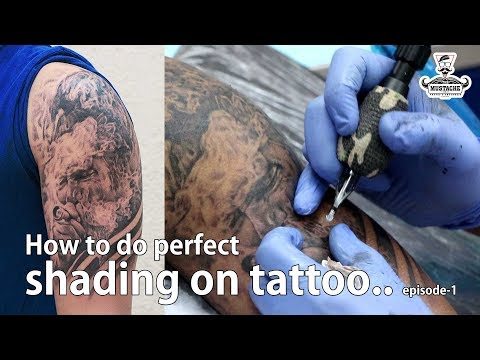 How To Tattoo: How To Improve Shading Work  | Tattoo Tutorial - Part - 11 | Episode - 1
