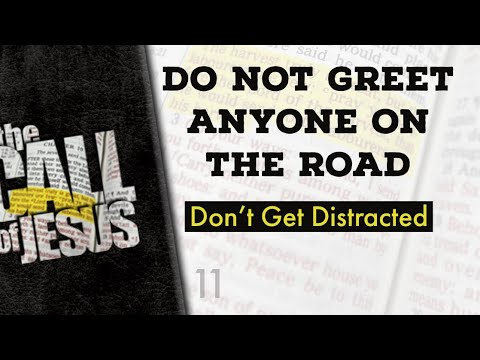 11 - DO NOT GREET ANYONE ON THE ROAD - Don't Get Distracted