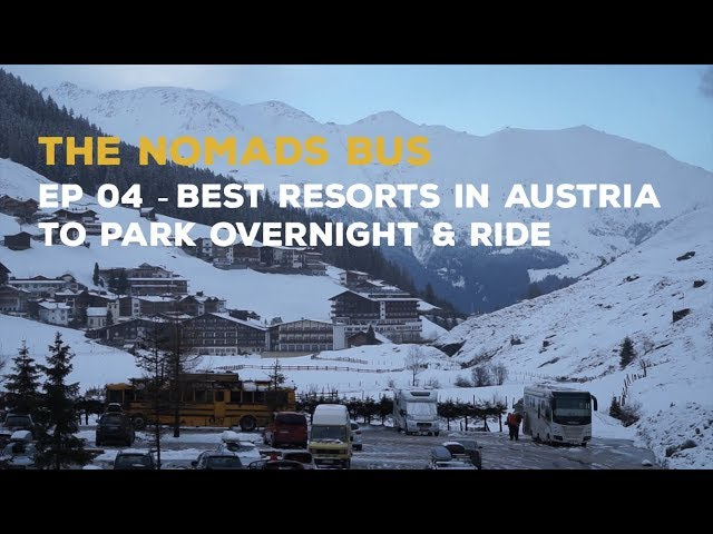 The Nomads Bus | Ep 04 | Best Resorts in Austria to Park Overnight & Ride