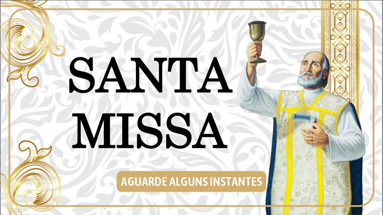 Santa Missa do 34ª Domingo do Tempo Comum  - AO VIVO