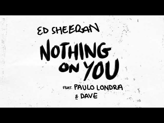Ed Sheeran - Nothing on You ft. Paulo Londra, Dave #1
